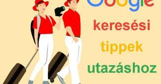 Google keresési tippek utazáshoz