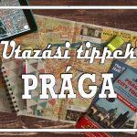 Utazási tippek: Prága olcsóbban