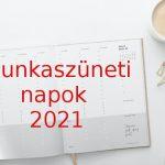 Munkaszüneti napok 2021-ben