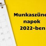 Munkaszüneti napok 2022-ben