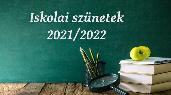iskolai szünetek 2021/2022